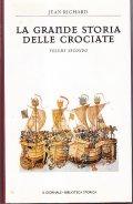 LA GRANDE STORIA DELLE CROCIATE (due volumi)