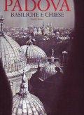 PADOVA BASILICHE E CHIESE (2 volumi)
